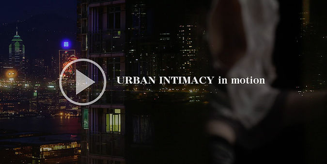影音作品 / Urban Intimacy in motion